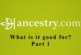 What is Ancestry Good For? – Part 1